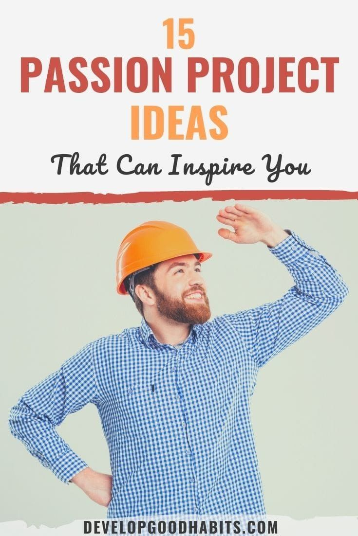 15 Passion Project Ideas That Can Inspire You in 2021