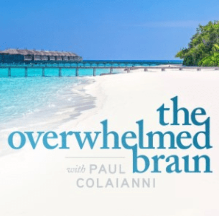 The Overwhelmed Brain with Paul Colaianni | best personal development podcast to listen | personal development podcasts 2020 | personal development podcasts stitcher