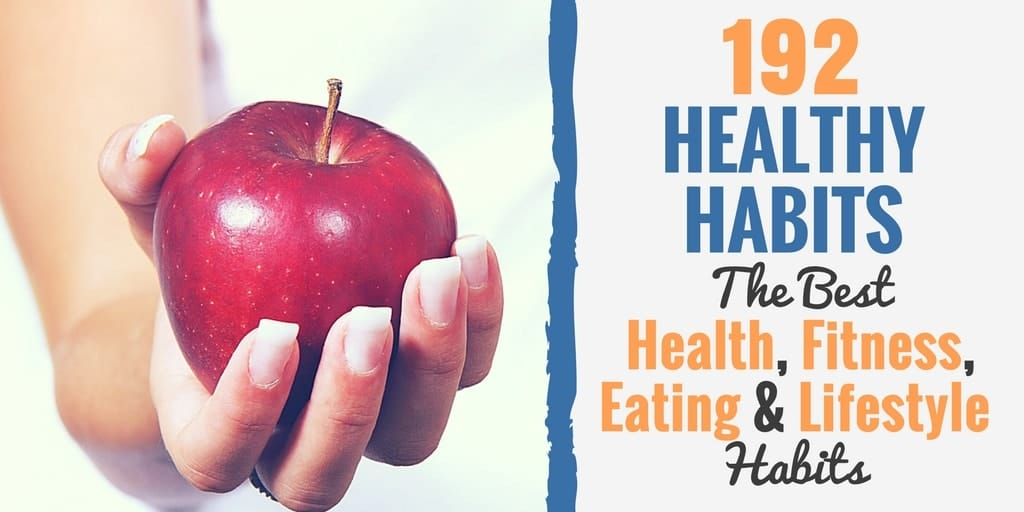 192 Best Health, Fitness, Eating and Lifestyle Habits