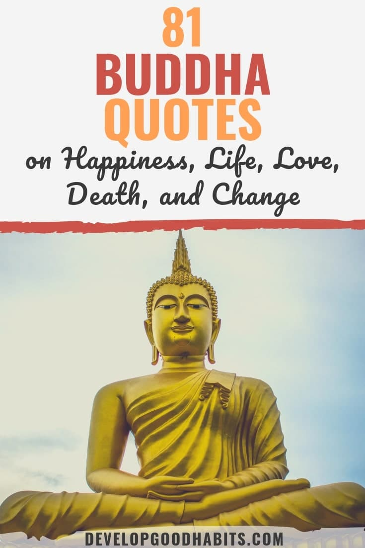 81 Buddha Quotes On Happiness Life Love Death And Change