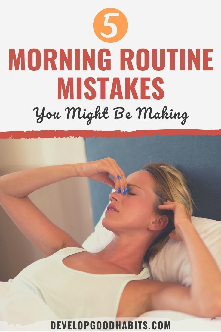 5 Morning Routine Mistakes You Might Be Making