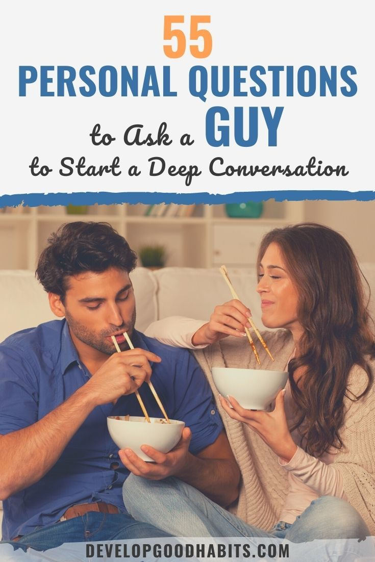 55 Personal Questions to Ask a Guy to Start a Deep Conversation