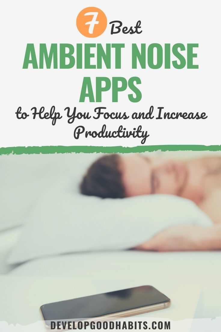 7 Best Ambient Noise Apps to Help You Focus and Increase Productivity