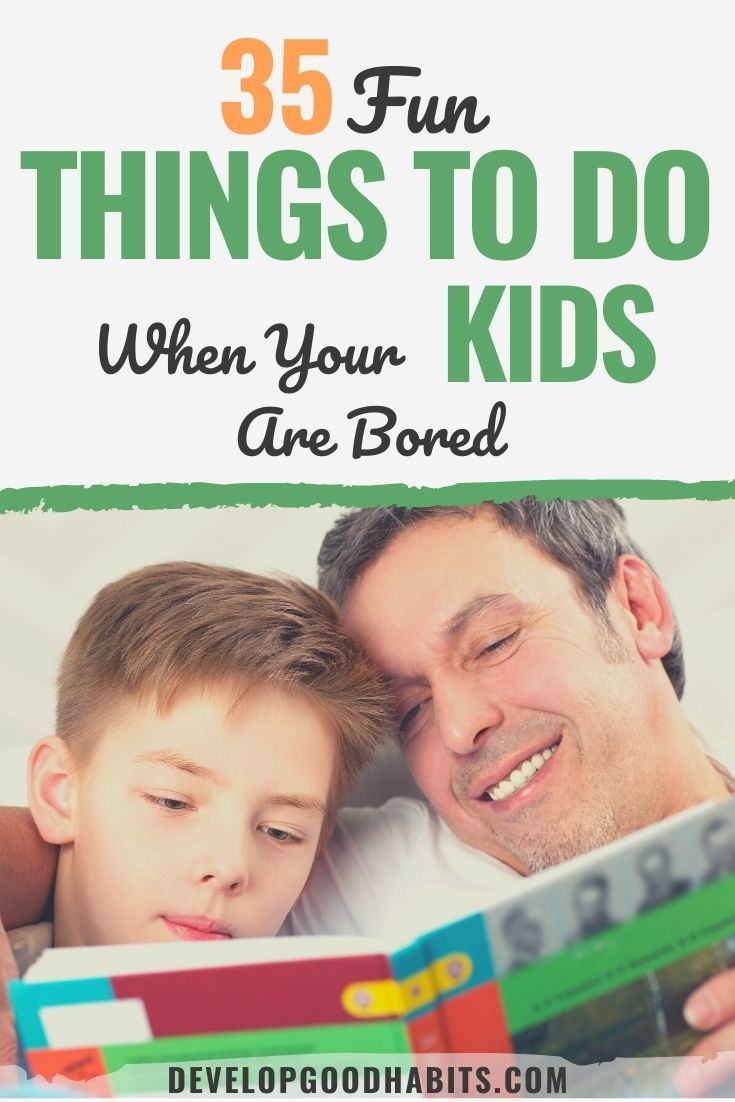 35 Fun Things to Do When Your Kids Are Bored