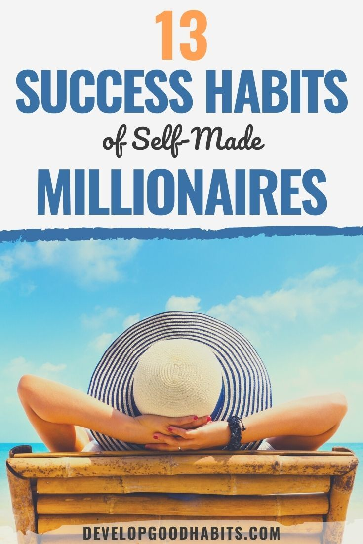 13 Success Habits of Self-Made Millionaires