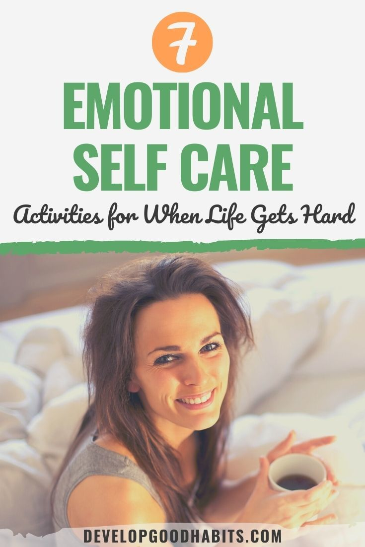 7 Emotional Self Care Activities for When Life Gets Hard