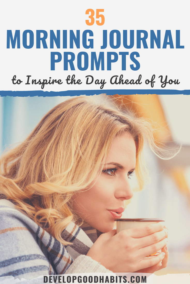 35 Morning Journal Prompts to Inspire the Day Ahead of You