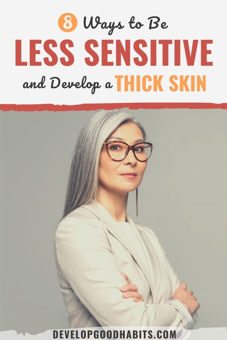 8 Ways to Be Less Sensitive and Develop a Thick Skin