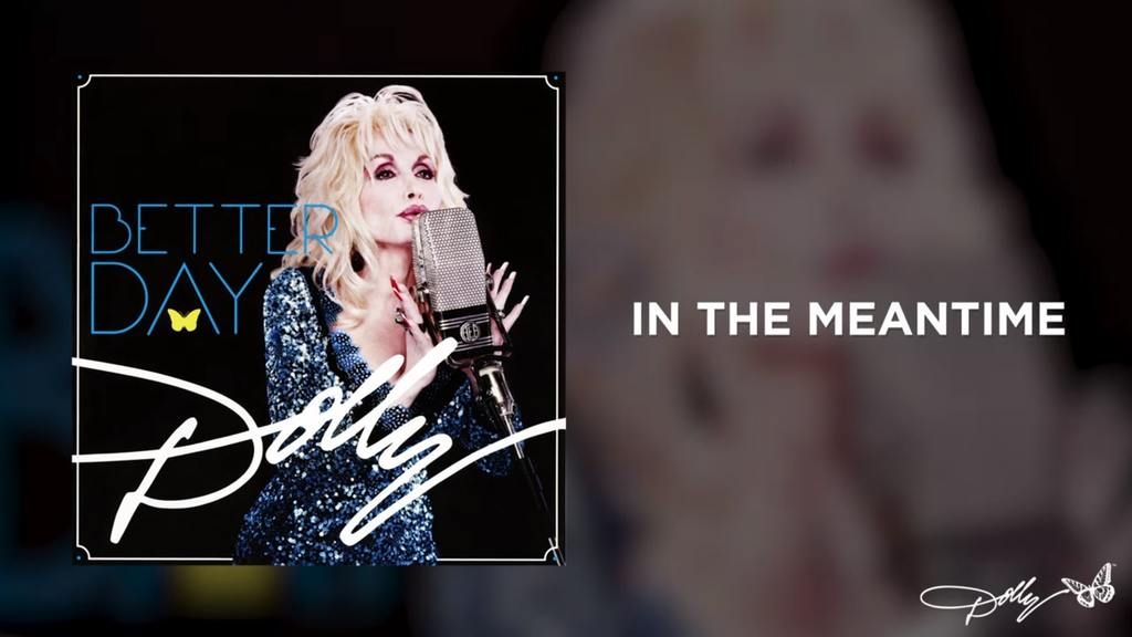 songs about living a long life | In the Meantime | Dolly Parton