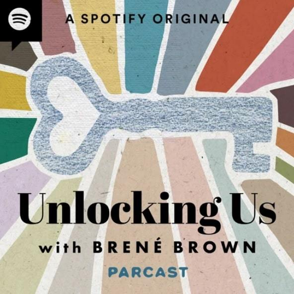 Unlocking Us with Brené Brown | best podcasts on spotify for self improvement | best self development podcasts | best personal development podcasts