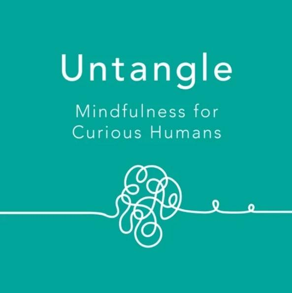 Untangle with Patricia Karpas and Ariel Garten | self growth podcast | best personal growth podcasts | best podcasts for self development